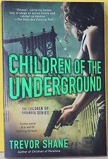 Children of the Underground by Trevor Shane (2013, Paperback) NEW