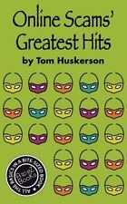 Online Scams' Greatest Hits by Tom Huskerson (2014, Paperback)