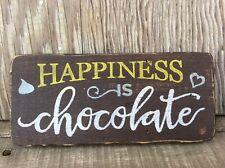 Rustic Wooden Block Sign Freestanding Block- Happiness is Chocolate