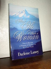 And He Made a Woman by Darlene Laney (2008, Paperback)