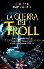 La guerra dei Troll - Romanzo di Christoph Hardebusch - Ed. Armenia