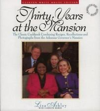 Pres Clinton White House Edition Thirty Years at the Mansion Cookbook L. Ashley