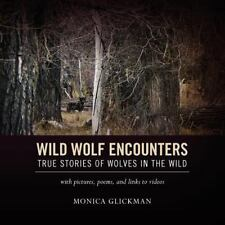 Wild Wolf Encounters: True Stories of Wolves in the Wild with pictures, poems, a