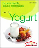 Buona tavola salute e bellezza con lo yogurtCeseri nevaredricette cucina casa
