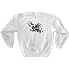 TOO CUTE TO CARE SWEATSHIRT - ALL COLOURS / UNISEX S M L XL - DON'T TUMBLR FUNNY