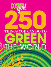 CosmoGIRL 250 Things You Can Do to Green the World, Lauren Greene, New Book