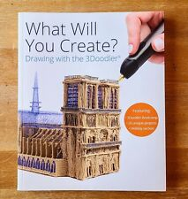 """3Doodler CREATE 3D Printing Pen PROJECT BOOK """"What Will You Create"""" 153 Page"""