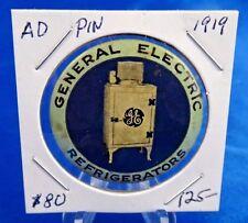 "1919 General Electric GE Refrigerators Advertising Pin Pinback Button 1 3/8"""