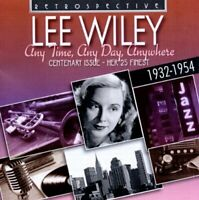 Lee Wiley - Lee Wiley. Any Time, Any Day, Anywhere. Her 25 finest (1932-1954)