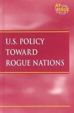 U.S.Policy towards Rogue Nations (At Issue Series)-ExLibrary