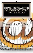 USED (LN) Comment gagner de l'argent avec votre blog (French Edition) by Steve P