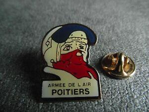 RARE PINS PIN'S - ARMEE DE L'AIR - POITIERS - ARMEE - ARMY - INSIGNE - PILOTE
