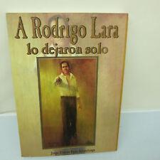 A RODRIGO LARA LO DEJARON SOLO by JORGE ELIECER PENA ARTUNDUAGA, (B21)
