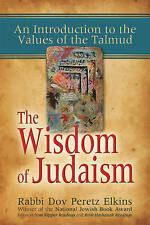Wisdom Of Judaism: An Introduction to the Values of the Talmud,Rabbi Dov Peretz