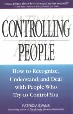 Controlling People: How to Recognize, Understand,