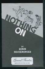 Playbill - Nothing On - Robin Housemonger - Grand Theatre