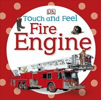 Touch and Feel: Fire Engine (Touch & Feel) by DK Publishing