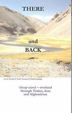 There and Back: Cheap Travel - Overland Through Turkey, Iran and Afghanistan, Ch