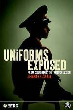 Very Good, Uniforms Exposed: From Conformity to Transgression (Dress, Body, Cult