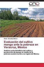 Evaluacion Del Cultivo Mango Ante la Pobreza en Veracruz, Mexico by Gonzalez...