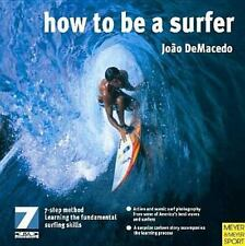 How to Be a Surfer by Joao De Macedo (2007, Paperback)
