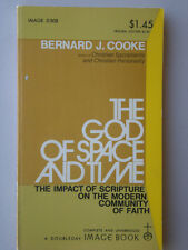THE GOD OF SPACE AND TIME by Bernard J. Cooke A DOUBLEDAY IMAGE BOOK 1972 pb