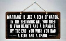 "485HS Marriage is Like A Deck Of Cards 5""x10"" Aluminum Hanging Novelty Sign"