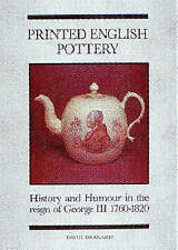 Printed English Pottery: History and Humour in the Reign of George III, 1760-182