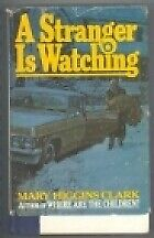 A Stranger is Watching, Clark, Mary Higgins, Used; Very Good Book
