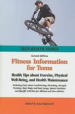 Fitness Information for Teens: Health Tips About Exercise, Physical Well-being,