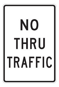 No Thru Traffic - 12 x 18 Parking Lot Sign - A Real Sign. 10 Year 3M Warranty.