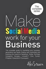 Make Social Media Work for Your Business Complete Guide M by Stearn Alex