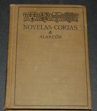 Novelas Cortas by Don Pedro A De Alarcon 1906 Edited by W.F. Griese, A.M.
