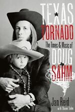 Texas Tornado: The Times and Music of Doug Sahm (Brad and Michele-ExLibrary