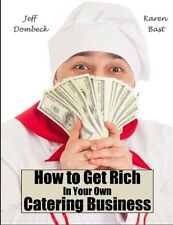 How to Get Rich in Your Own Catering Business/Caterers Companion 2 Book Package