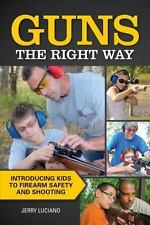 Guns the Right Way, Introducing Kids to Firearm Safety,  New & Free Shipping
