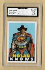 1990 BRODER NOLAN RYAN KNOWS SUPERMAN ODDBALL GRADED 10 GEM MT