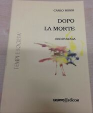 Dopo la morte (Escatologia) - Carlo Rossi,  2000,  Gruppo Edicom