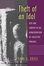 Princeton Studies in Culture/Power/History: Theft of an Idol : Text and...