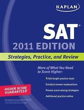 Kaplan SAT 2011 : Strategies, Practice, and Review (2010, Paperback)