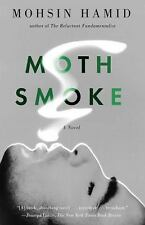 Moth Smoke by Mohsin Hamid (2012, Paperback)