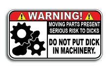 Warning! Dick In Machinery Decal Funny Car Truck Offensive Joke Adult 3M Crude