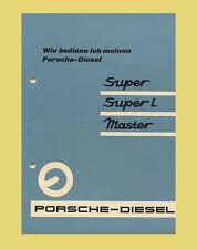 PORSCHE Diesel Superf N 309  L 310  Master 419   Betriebsanleitung Original 1961