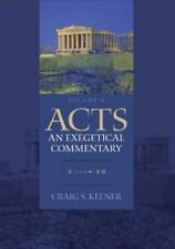 Acts: an Exegetical Commentary : 3:1-14:28 by Craig S. Keener (2013, Hardcover)