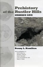 Prehistory of the Rustler Hills : Granado Cave (Texas Archaeology and -ExLibrary