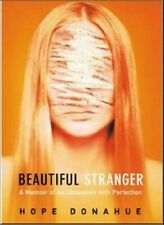 Beautiful Stranger: A Memoir of an Obsession with Perfection - New Book Hope Don