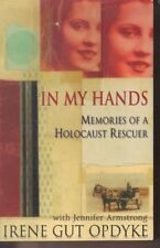 In My Hands: Memories of a Holocaust Rescuer by Jennifer Armstrong P/B WWII