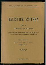 SCUOLA APPLICAZIONE ARTIGLIERIA GENIO BALISTICA ESTERNA 2 VOLUMI GILI 1932-1933