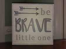 Be Brave Little One Arrows Wall Sign Gray White Square Wood Wooden Creatology