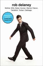 Rob Delaney: Mother. Wife. Sister. Human. Warrior. Falcon. Yardstick.-ExLibrary